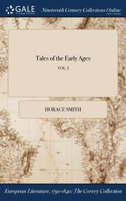 Tales of the Early Ages; VOL. I, Smith Horace