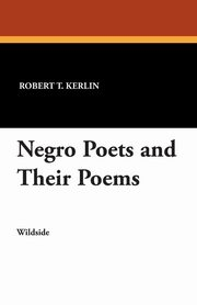 Negro Poets and Their Poems, Kerlin Robert T.