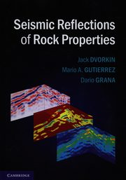 Seismic Reflections of Rock Properties, Dvorkin Jack, Guiterrez Mario A., Grana Dario