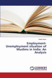 Employment-Unemployment situation of Muslims in India, Anjum Sajida