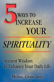 5 Ways to Increase Your Spirituality, Green Michael