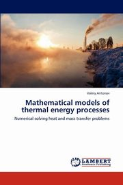 Mathematical models of thermal energy processes, Antonov Valery