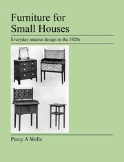 Furniture For Small Houses, Wells Percy A