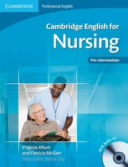 Cambridge English for Nursing Pre-intermediate + CD, Allum Virginia, McGarr Patricia