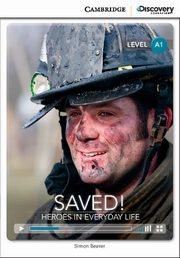 Saved! Heroes in Everyday Life Beginning Book with Online Access, Beaver Simon