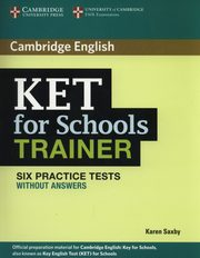 KET for Schools Trainer Six Practice Tests without answers, Saxby Karen