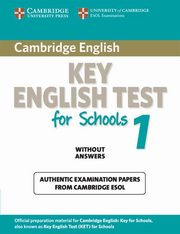 Cambridge Key English Test for Schools 1 Authentic examination papers without answers,