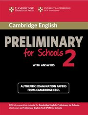 Cambridge English Preliminary for Schools 2 Student's Book with Answers,