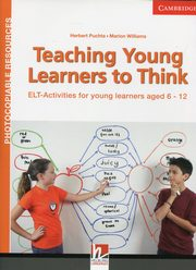 Teaching Young Learners to Think, Puchta Herbert, Williams Marion