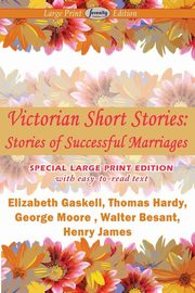 Victorian Short Stories, Stories of Successful Marriages, Gaskell Elizabeth Cleghorn