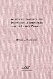 Wealth and Poverty in the Instruction of Amenemope and the Hebrew Proverbs, Washington Harold C.