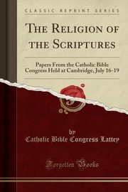 The Religion of the Scriptures, Lattey Catholic Bible Congress