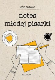 Notes młodej pisarki, Nowak Ewa
