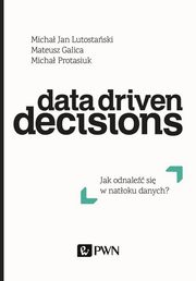 ksiazka tytuł: Data Driven Decisions autor:
