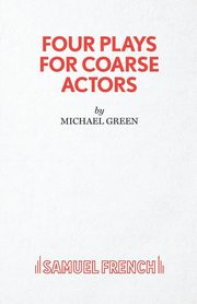 Four Plays for Coarse Actors, Green Michael