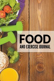 Food And Exercise Journal, Publishing LLC Speedy