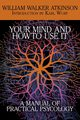 Your Mind and How to Use It, Atkinson William Walker